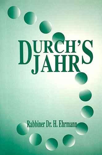 Durch's Jahr Rabbiner Dr. H. Ehrmann